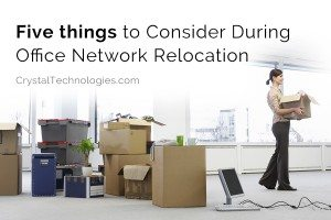 Five things to Consider During Office Network Relocation